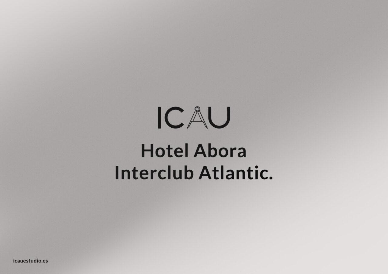 ICAU Estudio y Consultores – Reforma y ampliación Hotel Abora Interclub Atlantic